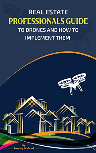 Book's Cover of Real Estate Professional's Guide to Drones and How to Implement Them (English Edition) Versión Kindle