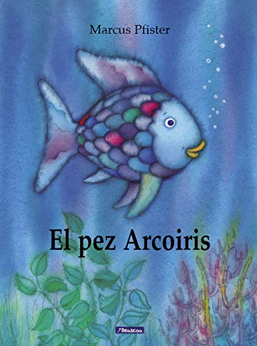 El pez Arcoíris (El pez Arcoír...