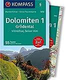 KOMPASS Wanderführer Dolomiten 1, Grödental, Villnößtal, Seiser Alm: Wanderführer mit Extra-Tourenkarte 1:35.000, 55 Touren, GPX-Daten zum Download