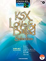 STAGEA・EL ポップスコア 5~3級 vol.1  加曽利康之 KSX Love & Ballad Selection