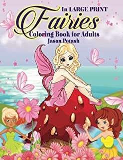 Fairies Coloring Book For Adults ( In Large Print ) (The Stress Relieving Adult Coloring Pages)