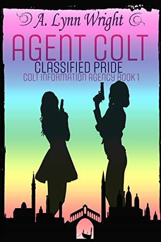 Agent Colt: Classified Pride (Colt Information Agency Book 1) (English Edition)