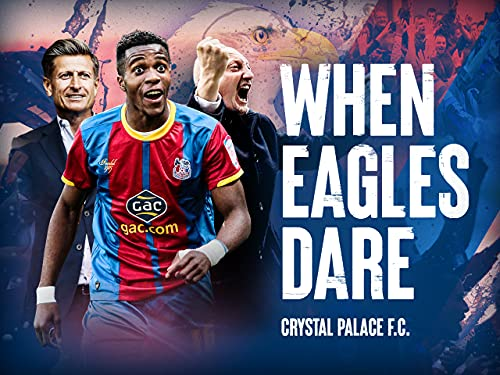 When Eagles Dare: Crystal Palace F.C. - Season 1