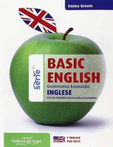 Basic english. Grammatica essenziale. Per il biennio delle Scuole superiori [Lingua inglese]