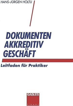 Dokumentenakkreditivgesch�ft: Leitfaden f�r Praktiker : B�cher
