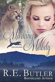 Marking Melody (Ashland Pride Book 3) by [R.E. Butler]