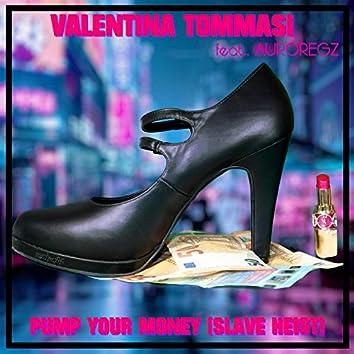 Pump Your Money (Slave Heist) (feat. AUROREGZ)