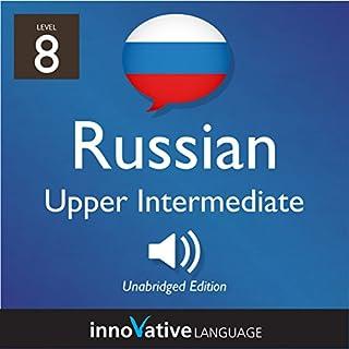 Learn Russian - Level 8: Upper Intermediate Russian audiobook cover art