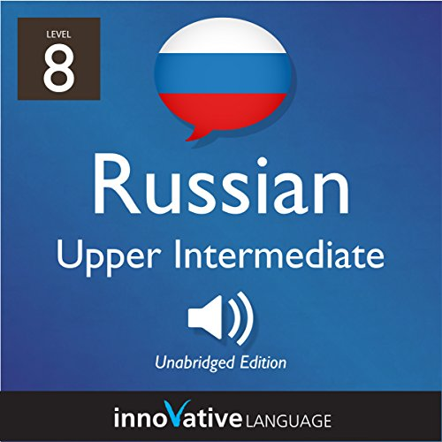 Learn Russian - Level 8: Upper Intermediate Russian     Volume 1: Lessons 1-25              De :                                                                                                                                 Innovative Language Learning LLC                               Lu par :                                                                                                                                 RussianPod101.com                      Durée : 5 h     Pas de notations     Global 0,0