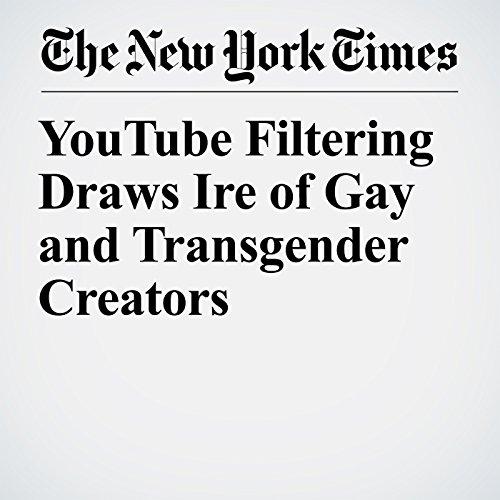 YouTube Filtering Draws Ire of Gay and Transgender Creators copertina