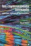 Les rayonnements ionisants - Détection, dosimétrie, spectrométrie