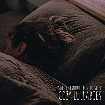 Soft Introduction to Sleep: Cozy Lullabies - Easy Falling Asleep, Insomnia Prevention,  Musical Sleeping Pill