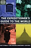 The Expeditioner's Guide to the World: Intrepid Tales of Awesomeness from the Open Road