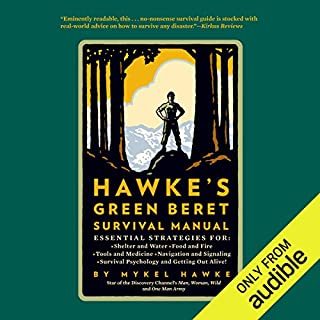 Hawke's Green Beret Survival Manual     Essential Strategies For: Shelter and Water, Food and Fire, Tools and Medicine, Navigation and Signa              By:                                                                                                                                 Mykel Hawke                               Narrated by:                                                                                                                                 Vikas Adam                      Length: 15 hrs and 45 mins     142 ratings     Overall 4.5
