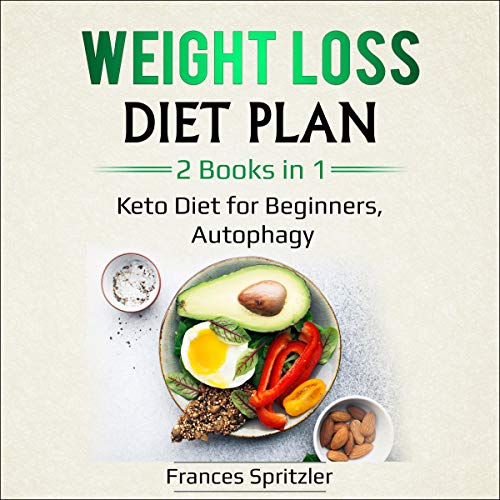 Weight Loss Diet Plan: 2 Books in 1 - Keto Diet for Beginners, Autophagy cover art