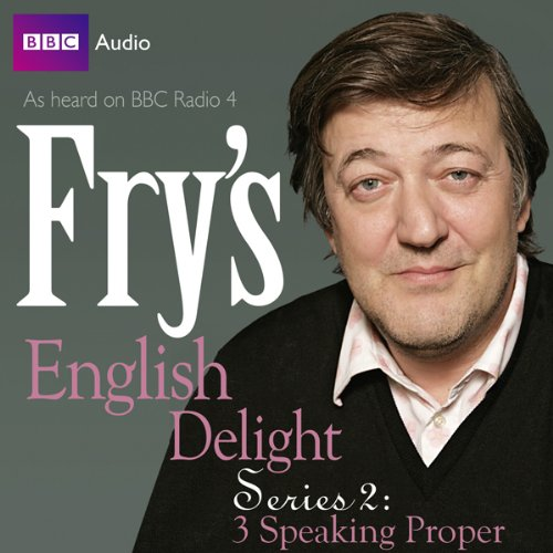 Fry's English Delight: Series 2 - Speaking Proper cover art