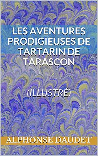Les Aventures prodigieuses de Tartarin de Tarascon (illustré)