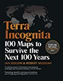 TERRA INCOGNITA - 100 Maps to Survive the Next 100 Years