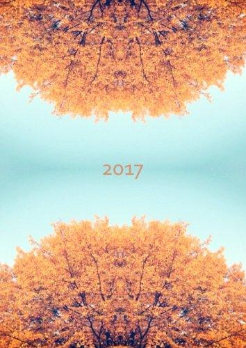dicker TageBuch Kalender DIN A4 - 2017 - Baumkrone: Endlich genug Platz für dein Leben! 1 Tag = 1 A4 Seite