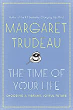 The Time Of Your Life: Choosing A Vibrant, Joyful Future, The