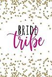 Bride Tribe: Bride Tribe Gifts, Bridesmaid Notebook, Bridesmaid Journal,...