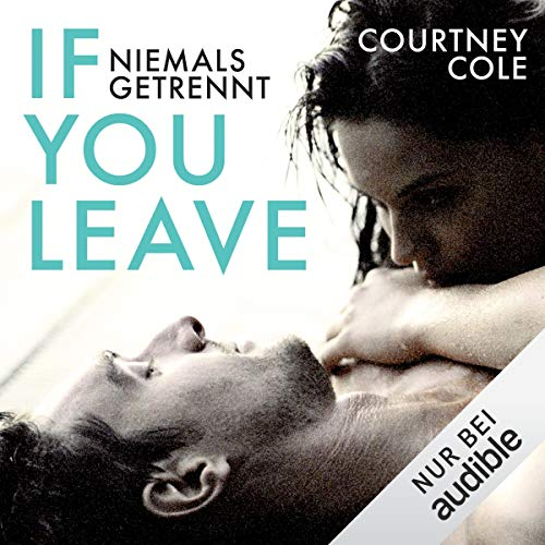 If you leave - niemals getrennt                   By:                                                                                                                                 Courtney Cole                               Narrated by:                                                                                                                                 Christiane Marx,                                                                                        Oliver Kube                      Length: 11 hrs and 36 mins     Not rated yet     Overall 0.0