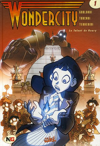 Wonder City T01 Le Talent de Roary