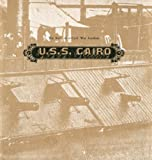 U.S.S. Cairo: The Story of a Civil War Gunboat, Comprising A Narrative of Her Wartime Adventures and an Account of Her Raising in 1964 (024-005-00957-4)