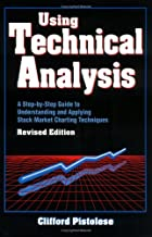 Using Technical Analysis: A Step-by-Step Guide to Understanding and Applying Stock Market Charting Techniques, Revised Edition