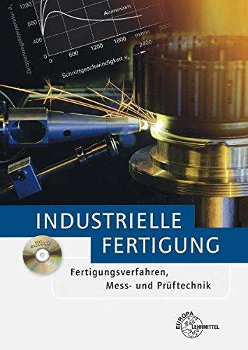 Industrielle Fertigung: Fertigungsverfahren, Mess- und Prüftechnik