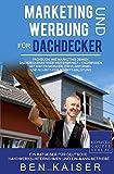 Marketing und Werbung für Dachdecker: Fachbuch: Wie Marketing Deinen Dachdeckerbetrieb