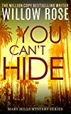 You Can't Hide: A pulse-pounding serial killer thriller (Mary Mills Mystery Book 3)