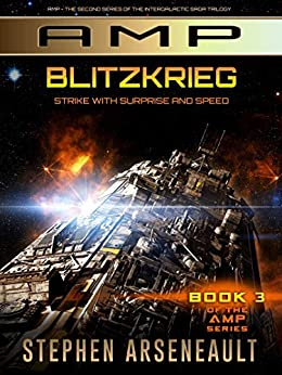 AMP Blitzkrieg: (Book 3) by [Stephen Arseneault]