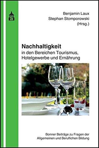 Nachhaltigkeit in den Bereichen Tourismus, Hotelgewerbe und Ernährung: Bonner Beiträge zu Fragen der Allgemeinen und Beruflichen Bildung