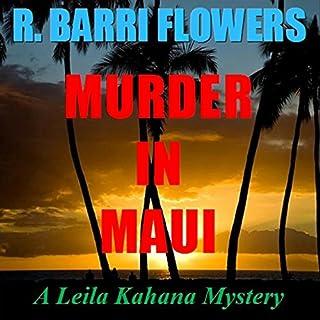 Murder in Maui (A Leila Kahana Mystery)                   By:                                                                                                                                 R. Barri Flowers                               Narrated by:                                                                                                                                 Robin Kohn Glazer                      Length: 5 hrs and 30 mins     10 ratings     Overall 2.5