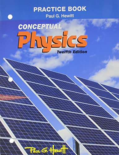 Compare Textbook Prices for Practice Book for Conceptual Physics 12 Edition ISBN 9780321940742 by Hewitt, Paul G.