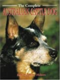 australian cattle dog breed owner guide book