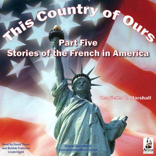 This Country of Ours, Part 5                   By:                                                                                                                                 Henrietta Marshall                               Narrated by:                                                                                                                                 David Thorn,                                                                                        Bobbie Frohman                      Length: 1 hr and 21 mins     2 ratings     Overall 5.0