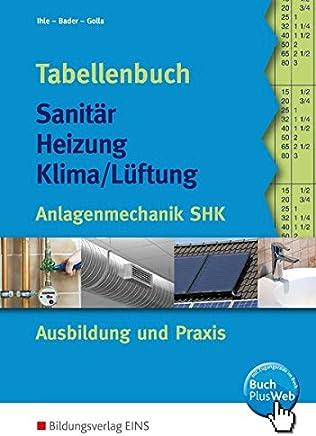 Tabellenbuch Sanitär Heizung Lüftung Anlagentechnik SHK Ausbildung und Praxis Lernaterialien by Claus Ihle,Rolf Bader,Manfred Golla