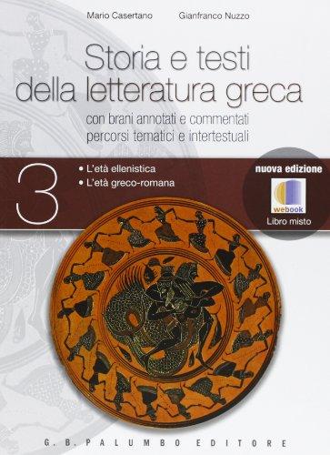 Storia e testi della letteratura greca. Per le Scuole superiori. Con espansione online: 3
