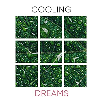 # Cooling Dreams