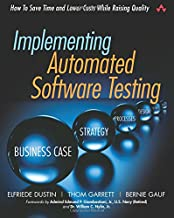 Implementing Automated Software Testing: How to Save Time and Lower Costs While Raising Quality: How to Save Time and Lower Costs While Raising Quality