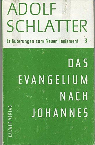 Erläuterungen zum Neuen Testament / Das Evangelium nach Johannes