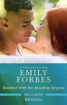 Reunited With Her Brooding Surgeon (Nurses in the City Book 1) by [Emily Forbes]