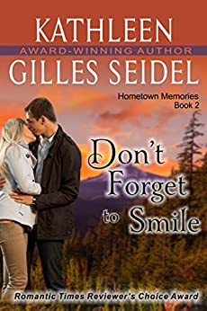 Don't Forget to Smile (Hometown Memories, Book 2) by [Kathleen Gilles Seidel]