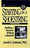 Goldstein, A: Starting on a Shoestring: Building a Business Without a Bankroll (Wiley Small Business Edition)
