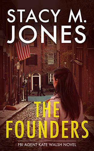 The Founders (FBI Agent Kate Walsh Book 1)