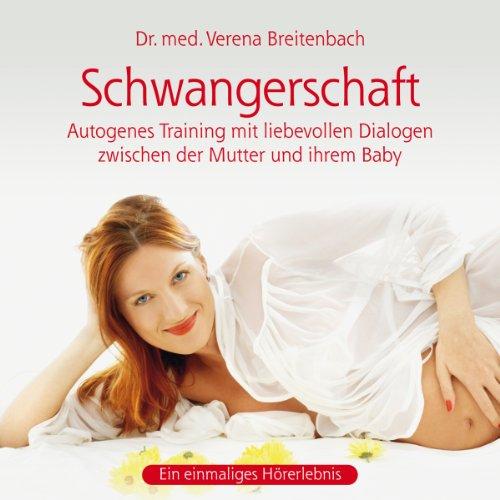 Schwangerschaft: Autogenes Training mit liebevollen Dialogen zwischen der Mutter und ihrem Baby