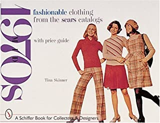 Fashionable Clothing from the Sears Catalogs: Mid-1970s (Schiffer Book for Collectors)