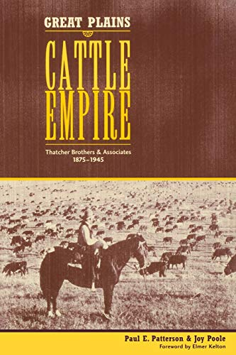 Great Plains Cattle Empire: Thatcher Brothers and Associates (1875-1945)